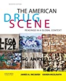 img - for The American Drug Scene: Readings in a Global Context book / textbook / text book