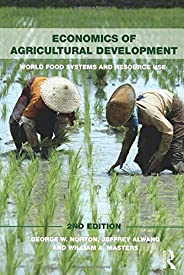 Economics of Agricultural Development: 2nd Edition (Routledge Textbooks in Environmental and Agricultural Economics)