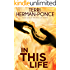 In This Life: Book 1 of the Past Life Series