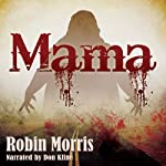 Mama   Robin Morris
