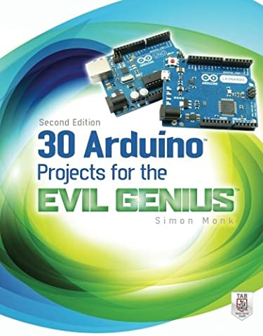 30 Arduino Projects for the Evil Genius, Second Edition (Video Game Maker Books)