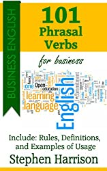 101 Phrasal Verbs for Business (Business English) (English Edition)