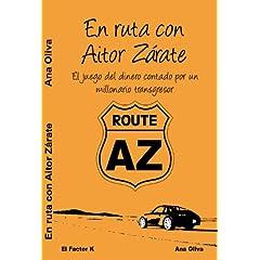 Ana Oliva – En ruta con Aitor Zárate. El juego del dinero contado por un millonario transgresor