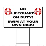 No Lifeguard On Duty! Swim At Your Own Risk! Plastic Yard Sign /FREE Stakes 18 x 24 Inches One Side Print