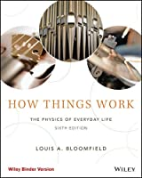 How Things Work: The Physics of Everyday Life, 6th Edition Front Cover