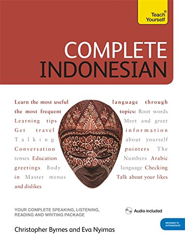 Complete Indonesian Beginner to Intermediate Course: Learn to read, write, speak and understand a new language (Teach Yourself Complete Courses)