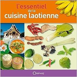 Lessentiel De La Cuisine Laotienne Amazoncom Books - Cuisine laotienne