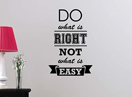 Amazoncom Do What Is Right Not What Is Easy Motivational Quote