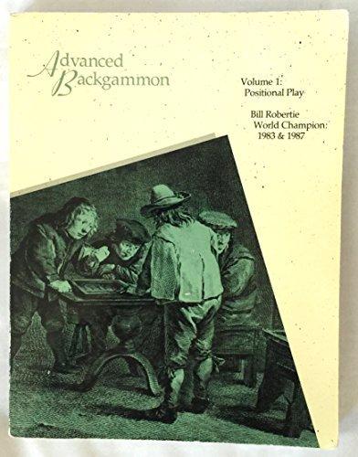 Advanced Backgammon: Vol. 1, Positional Play
