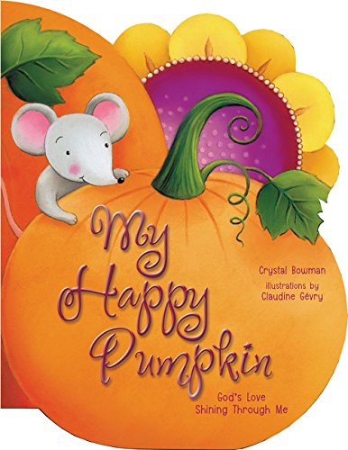 My Happy Pumpkin: God's Love Shining Through Me -