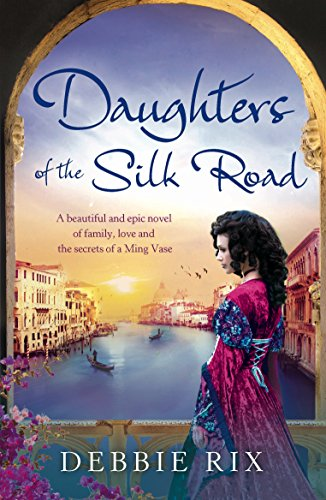 Daughters of the Silk Road: A beautiful and epic novel of family, love and the secrets of a Ming ()