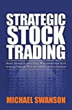 img - for Strategic Stock Trading: Master Personal Finance Using Wallstreetwindow Stock Investing Strategies With Stock Market Technical Analysis by Michael Swanson (2010-09-08) book / textbook / text book
