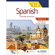 Spanish for the IB MYP 1-3 Phases 3-4: by Concept (Middle Years Programme Ib) (English Edition)