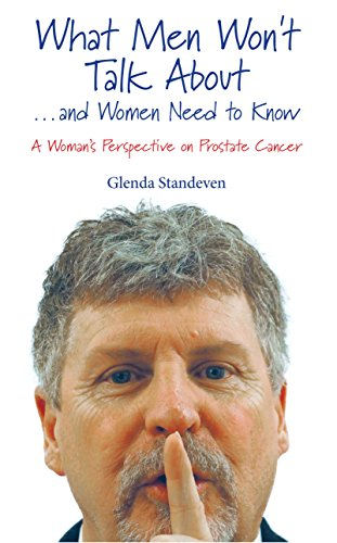 What Men Won't Talk About and Women Need to Know: A Woman's Perspective on Prostate Cancer