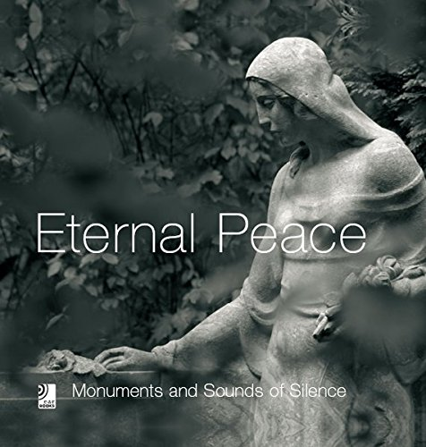 Eternal Peace: Monuments and Sounds of Silence (Book & 4-CD set)