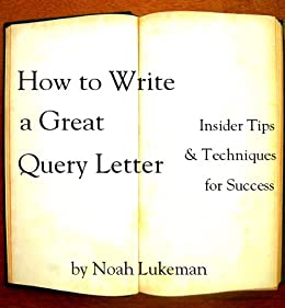 How To Write A Great Query Letter Insider Tips And Techniques For