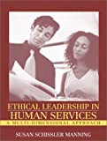 img - for Ethical Leadership in Human Services: A Multi-Dimensional Approach by Manning Susan Schissler (2002-11-16) Paperback book / textbook / text book