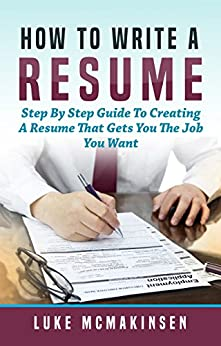 how to write a resume step by step guide to