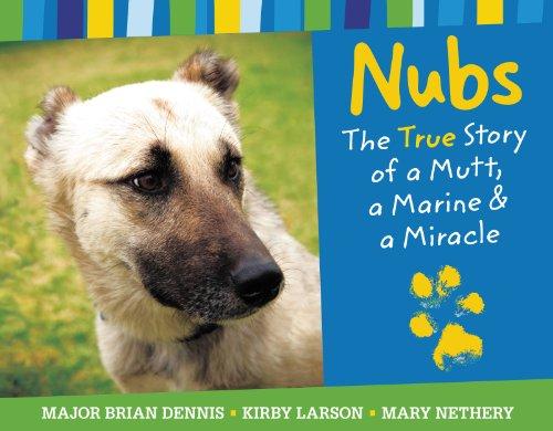 Nubs: The True Story of a Mutt, a Marine & a (Dennis Dog)