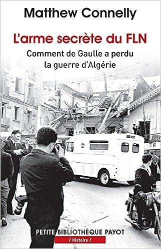 Livre L'arme secrète du FLN : Comment de Gaulle a perdu la guerre d'Algérie pdf ebook