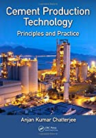 Cement Production Technology: Principles and Practice Front Cover