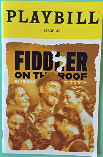 Brand New Color Playbill from Fiddler on the Roof In Yiddish at Stage 42 starring Steven Skybell Jennifer Babiak Jackie Hoffman Bruce Sabath Book by Joseph Stein Music by Jerry Bock Lyrics by Sheldon Harnick Shraga Friedman did the Translation ()
