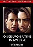 Classic Film Series: Once Upon A Time in America