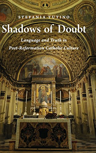 Shadows of Doubt: Language and Truth in Post-Reformation Catholic Culture by Oxford University Press