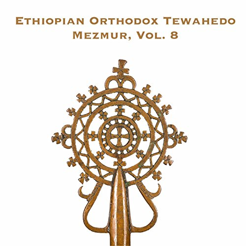 album ethiopian orthodox tewahedo mezmur vol 8 february 10 2017 be the