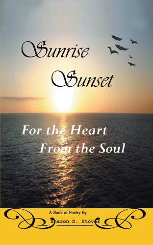Sunrise Sunset : For the Heart From the Soul