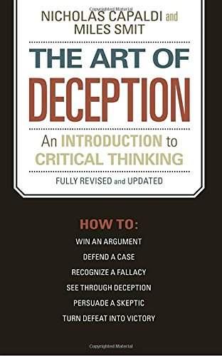 The Art of Deception: An Introduction to Critical Thinking