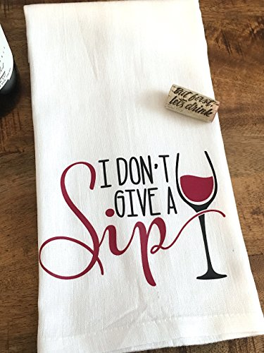 Funny Wine Gift I Dont Give a Sip Kitchen Towel