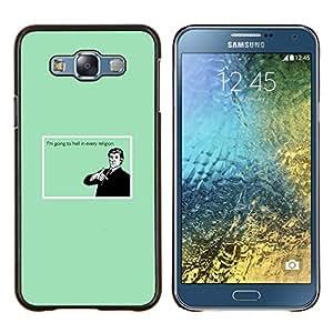 Caucho caso de Shell duro de la cubierta de accesorios de protección BY RAYDREAMMM - Samsung Galaxy E7 E700 - Infierno Religión Cita divertida Humor Creencia Diablo