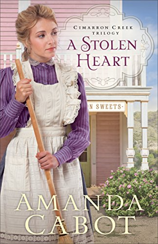 (A Stolen Heart (Cimarron Creek Trilogy Book #1) )