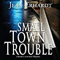 Small Town Trouble: A Kim Claypoole Mystery Audiobook by Jean Erhardt Narrated by Elizabeth Semida