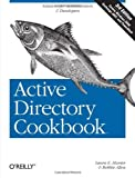 Active Directory Cookbook, Hunter, Laura E. and Allen, Robbie, 0596521103