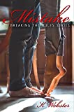 Mistake (Breaking the Rules Series Book 4)
