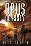 Opus Odyssey: A Survival and Preparedness Story (One Mans Opus Book 2)