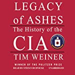 Legacy of Ashes: The History of the CIA | Tim Weiner