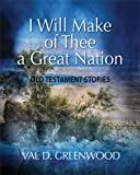 I Will Make of Thee a Great Nation, Val D. Greenwood, 1589824393