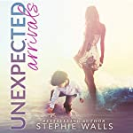Unexpected Arrivals | Stephie Walls