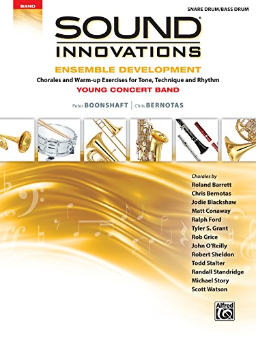 (Sound Innovations for Concert Band -- Ensemble Development for Young Concert Band: Chorales and Warm-up Exercises for Tone, Technique, and Rhythm (Snare Drum/Bass Drum))