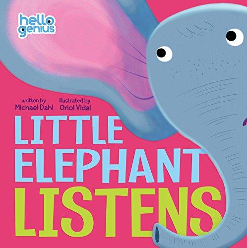 Little Elephant Listens (Hello Genius) by [Dahl, Michael]