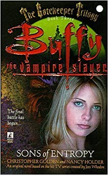 Buffy the Vampire Slayer : Sons of Entropy : The Gatekeeper Trilogy Book 3 by Christopher Golden (1999-07-05)