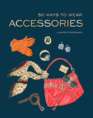 50 Ways to Wear Accessories (Scarf Style Book)