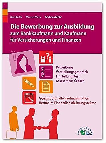 Die Bewerbung Zur Ausbildung Zum Bankkaufmann Und Kaufmann Für