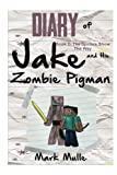 download ebook diary of jake and his zombie pigman (book 2): the spiders show the way (an unofficial minecraft book for kids ages 9 - 12 (preteen) (volume 2) pdf epub