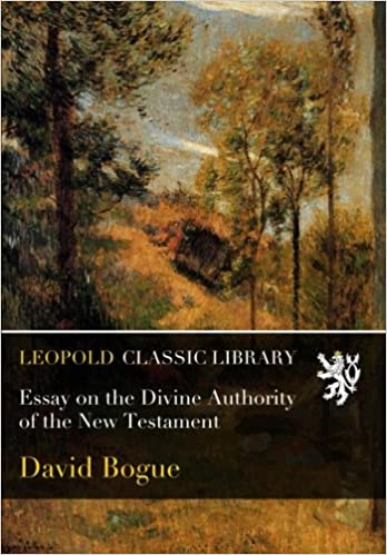 Essay on the Divine Authority of the New Testament