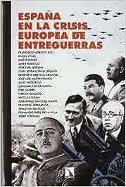 España en la crisis europea de entreguerras (Mayor): Amazon.es: Morente Valero, Francisco: Libros