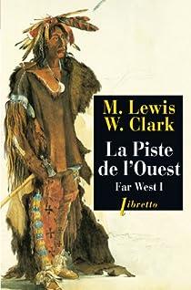 Far West, tome 1 : La piste de l'Ouest par Lewis